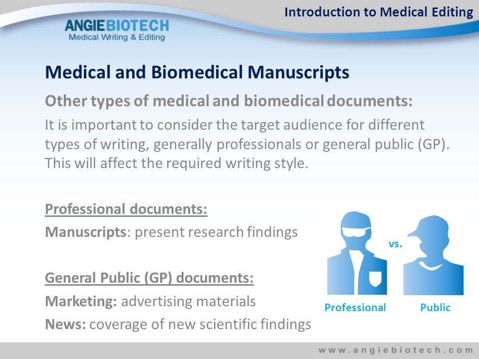 Other types of medical and biomedical documents: It is important to consider the target audience for different types of writing, generally professionals or general public (GP).