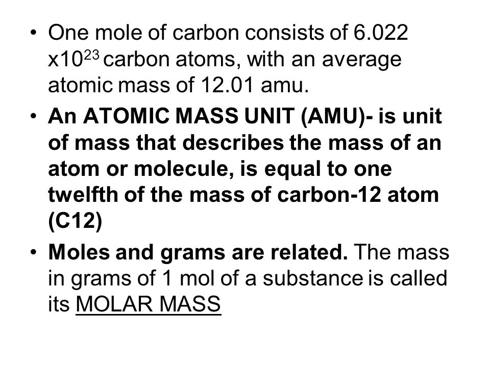molar mass the mass in grams of 1 mol of a substance (video 4) Because the amount of a substance and its mass are related, it is often useful to convert moles to grams, and vice versa.