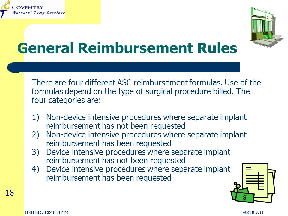 18 Texas Regulations Training August 2011 General Reimbursement Rules There are four different ASC reimbursement formulas.