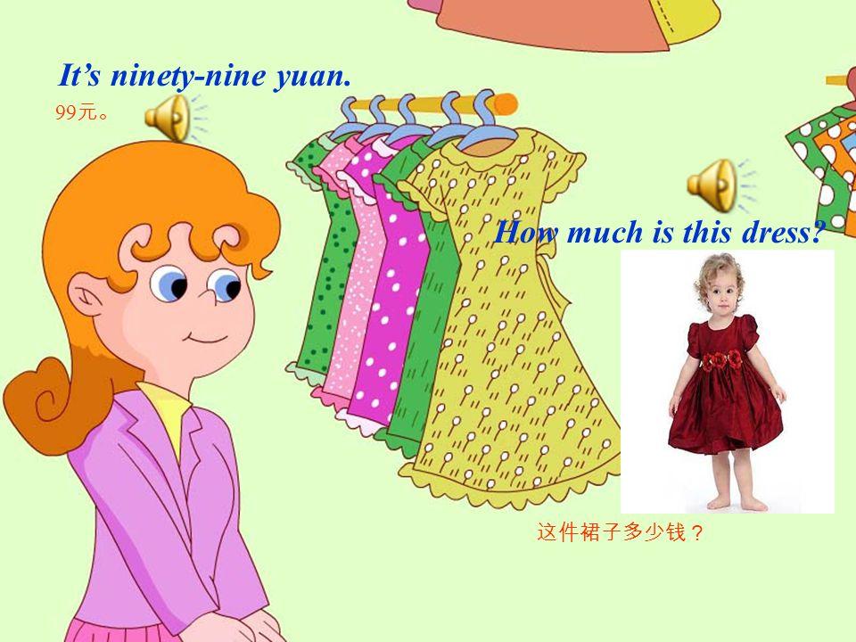 Can I help you Yes. 您想要点什么吗? 是的。我想要件连衣裙。