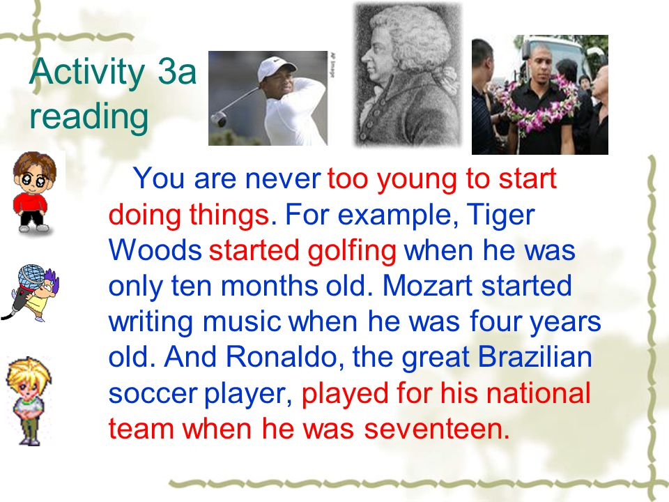 Activity 3a reading You are never too young to start doing things.