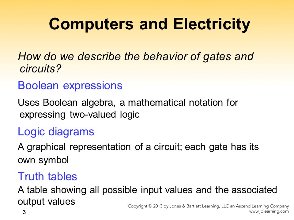 4 Gates Six types of gates –NOT –AND –OR –XOR –NAND –NOR Typically, logic diagrams are black and white with gates distinguished only by their shape We use color for emphasis (and fun)