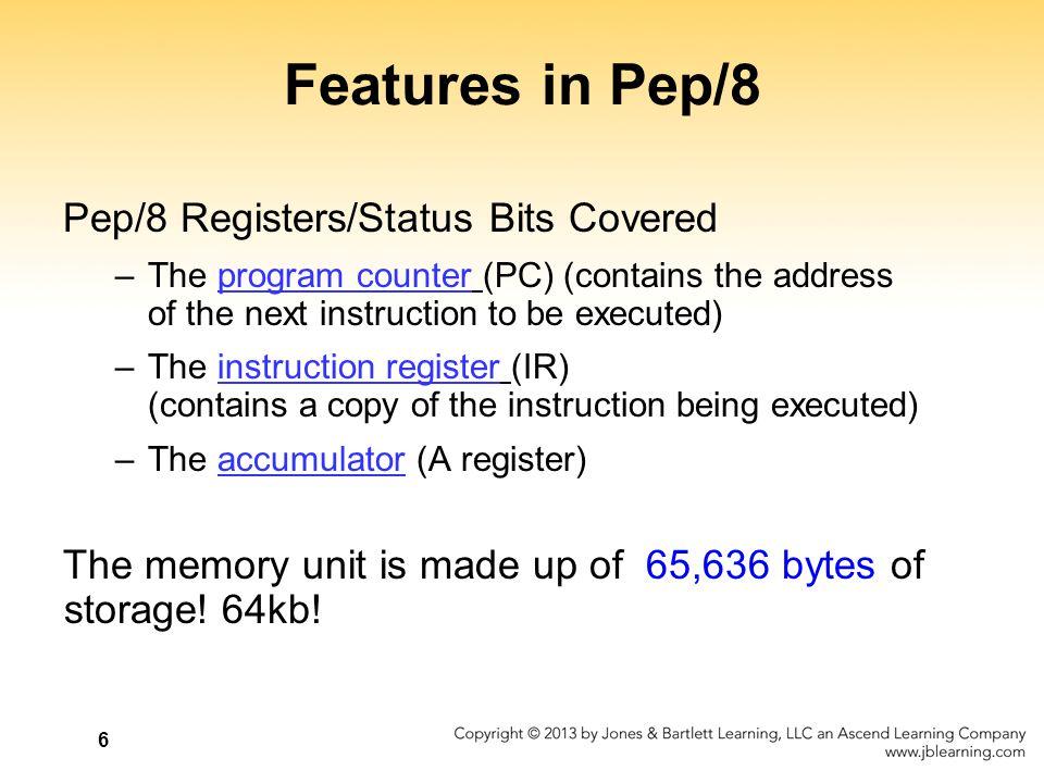 7 Architecture of Pep/8 Figure 6.1 Pep/8's Architecture