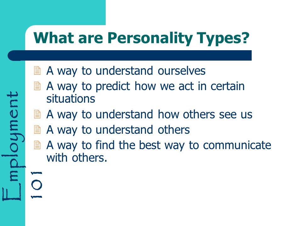 Employment 101 What are Personality Types.