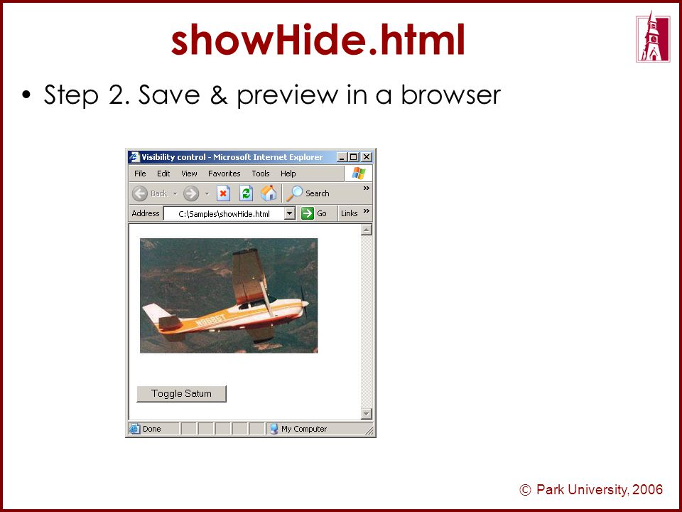 © Park University, 2006 showHide.html Step 2. Save & preview in a browser