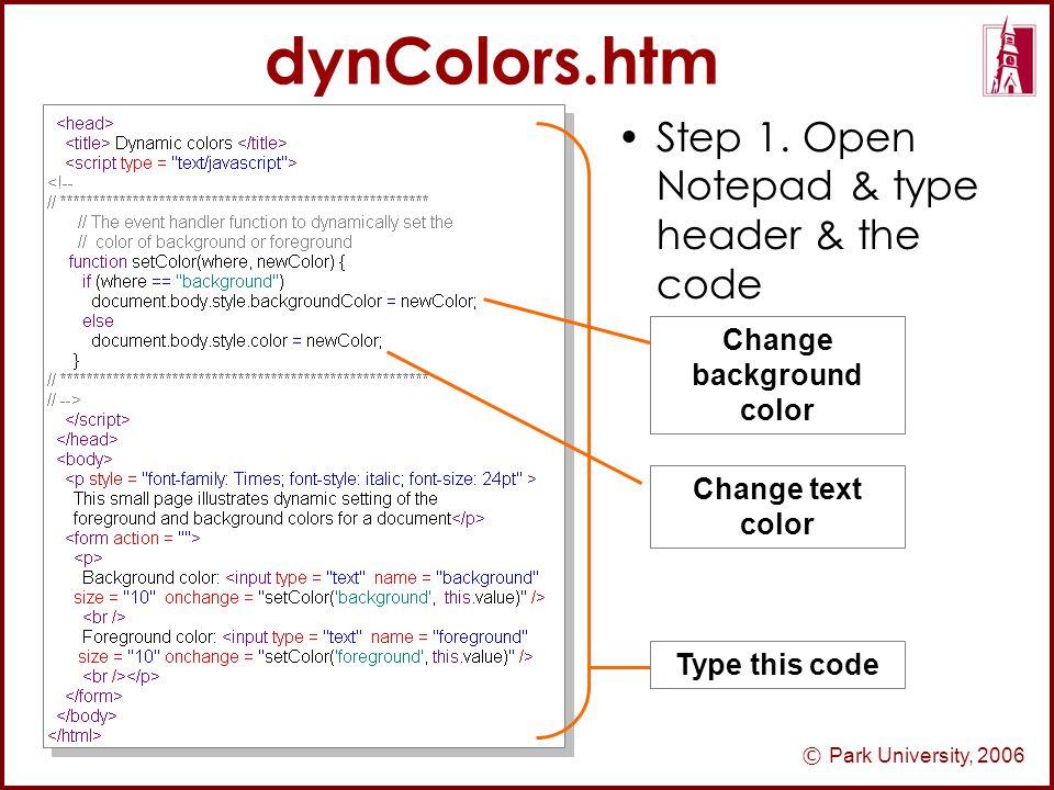 © Park University, 2006 dynColors.htm Step 1.