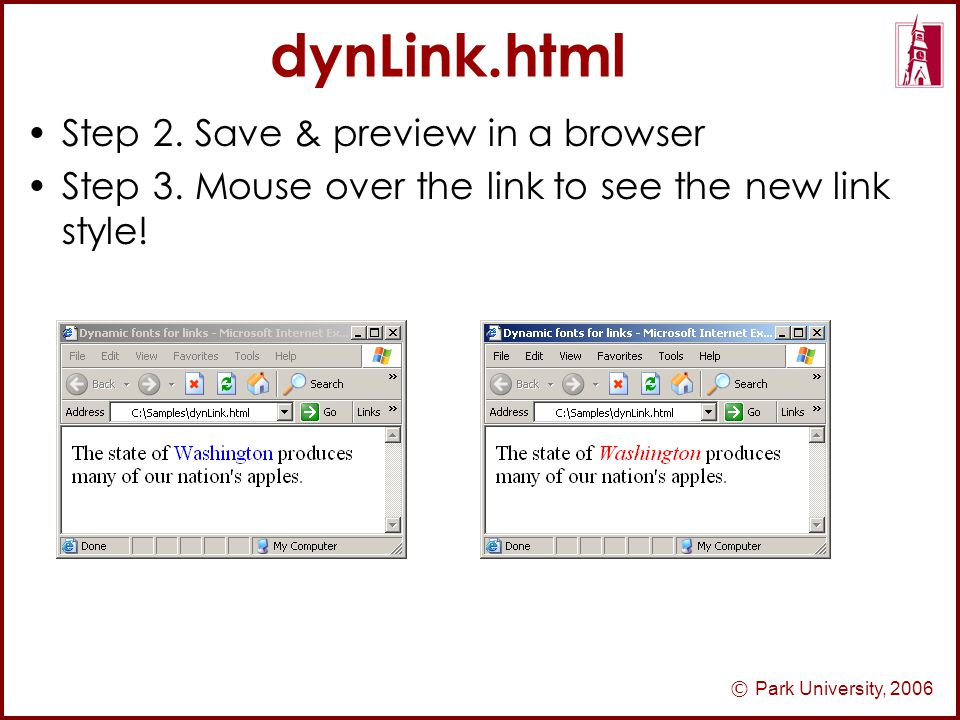 © Park University, 2006 dynLink.html Step 2. Save & preview in a browser Step 3.