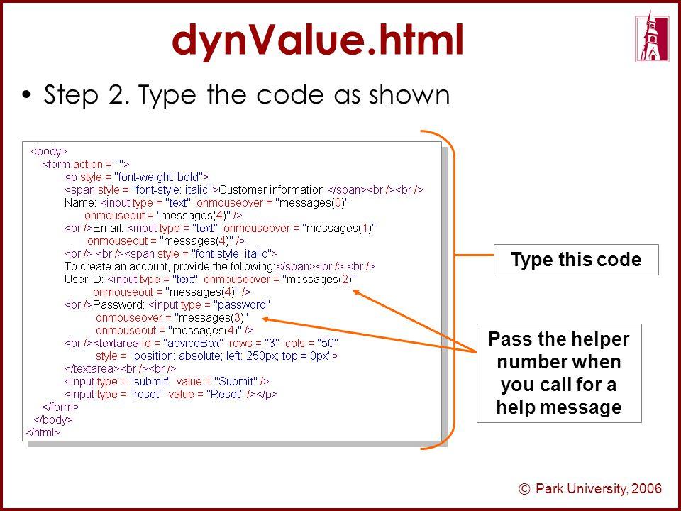 © Park University, 2006 dynValue.html Step 2.
