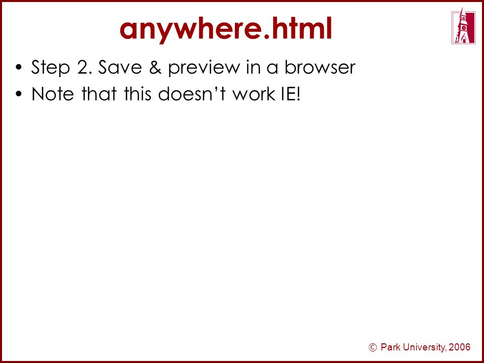 © Park University, 2006 anywhere.html Step 2.