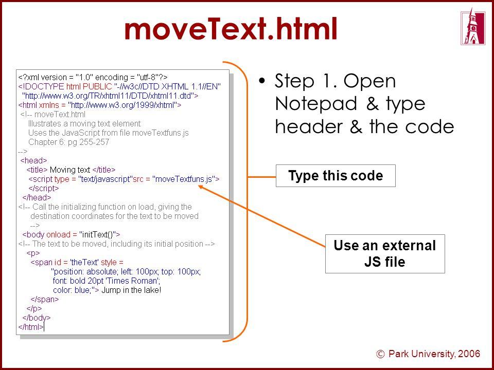 © Park University, 2006 moveText.html Step 1.