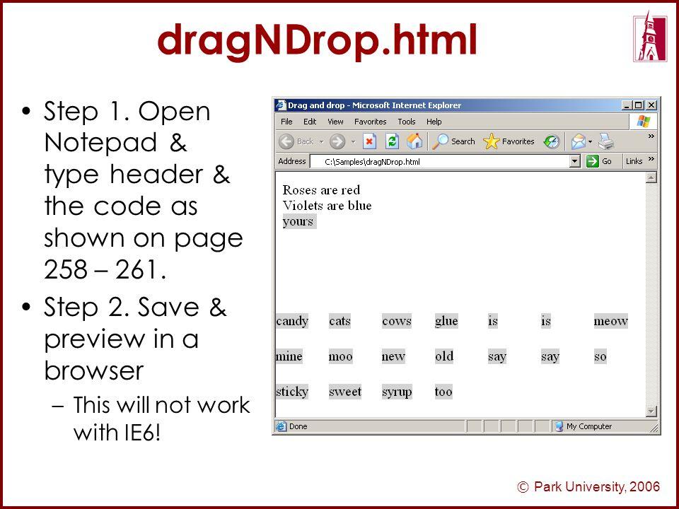 © Park University, 2006 dragNDrop.html Step 1.