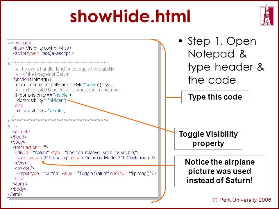 © Park University, 2006 showHide.html Step 1.