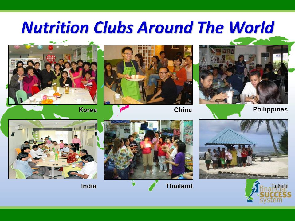 KoreaChina IndiaThailand Philippines Tahiti Nutrition Clubs Around The World