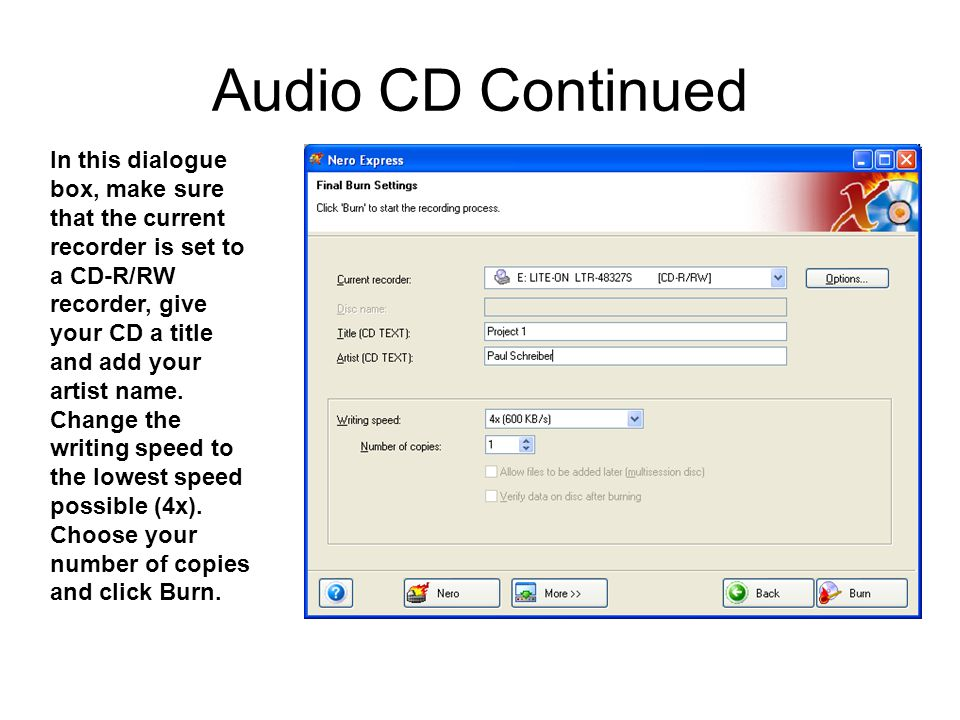 Audio CD Continued In this dialogue box, make sure that the current recorder is set to a CD-R/RW recorder, give your CD a title and add your artist name.