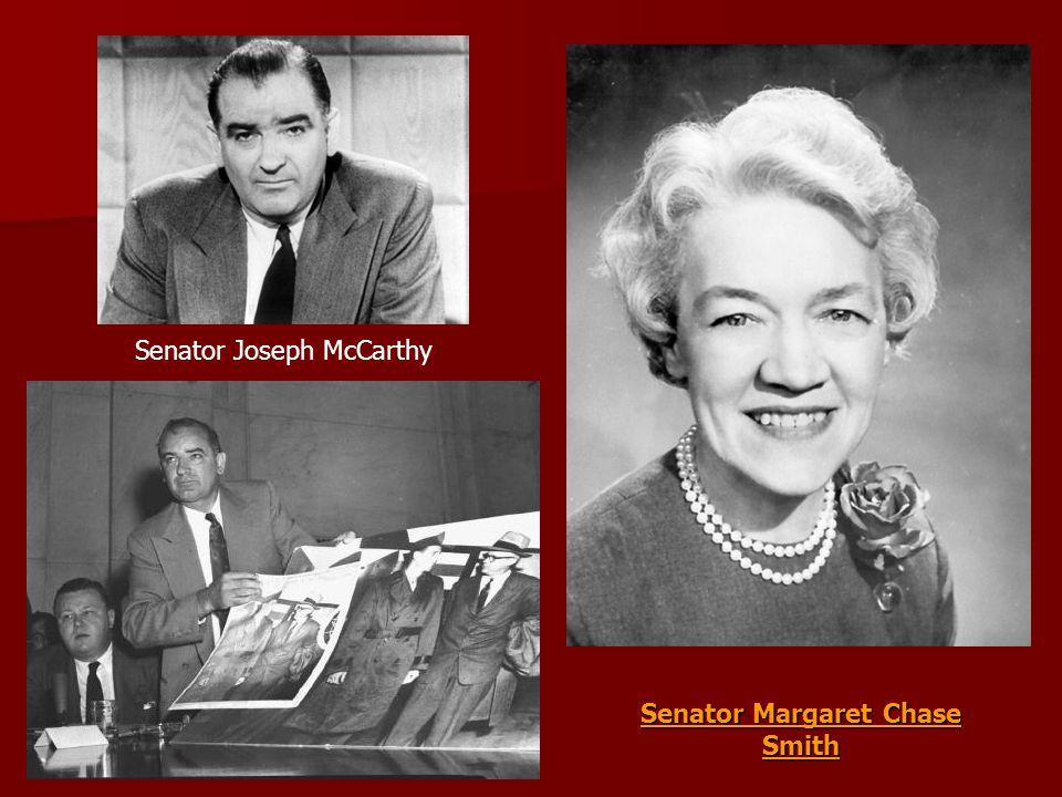 Senator Margaret Chase Smith Senator Joseph McCarthy