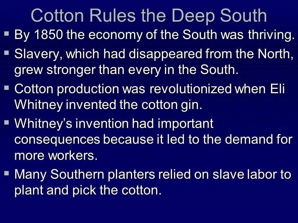 Cotton Rules the Deep South  By 1860 the economies of the Deep South and the Upper South had developed in different ways.
