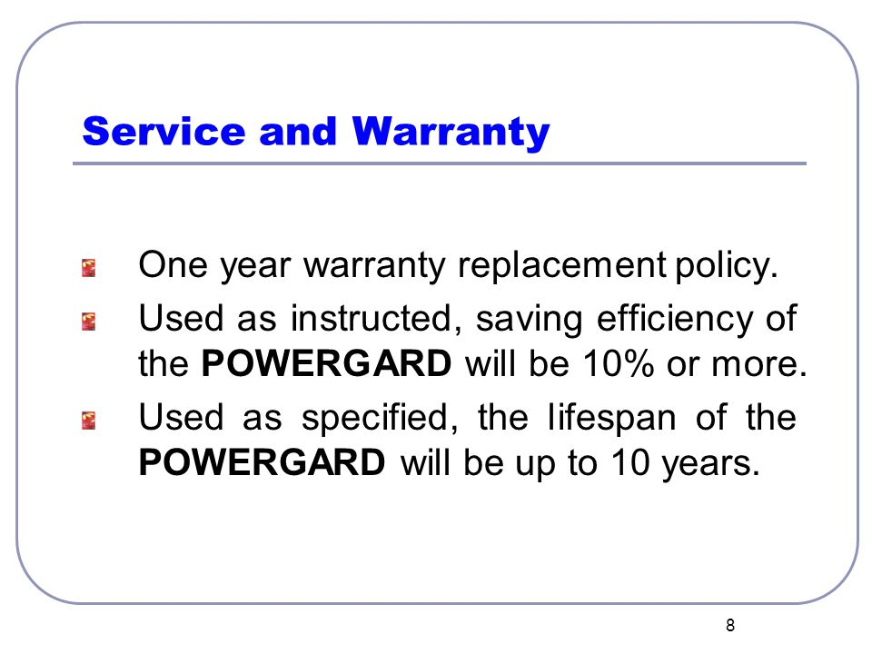9 Q & A Q1.Why does POWERGARD save electrical power.