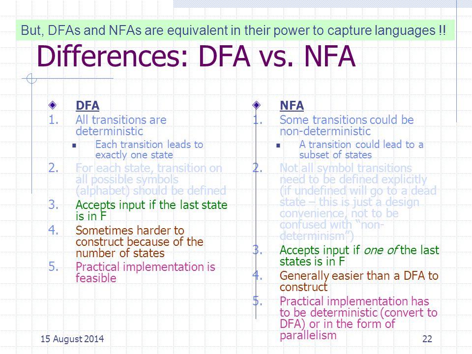 Differences: DFA vs.NFA DFA 1.