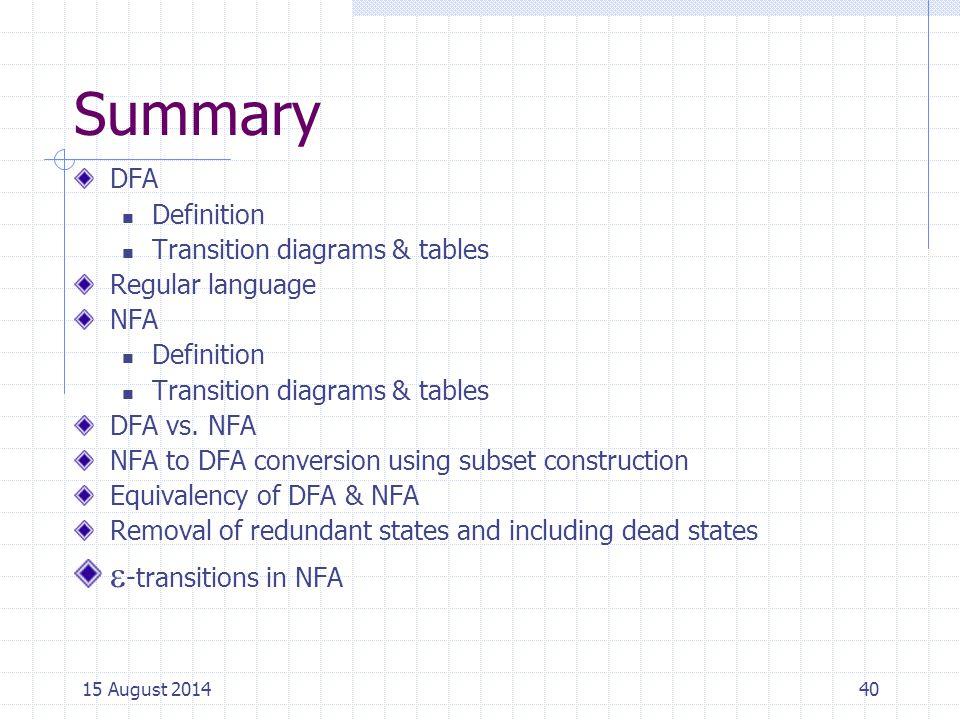 Summary DFA Definition Transition diagrams & tables Regular language NFA Definition Transition diagrams & tables DFA vs.
