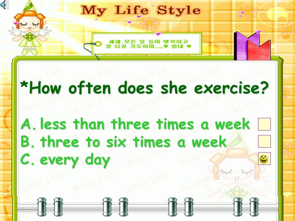 How often does she exercise. *How often does she exercise.