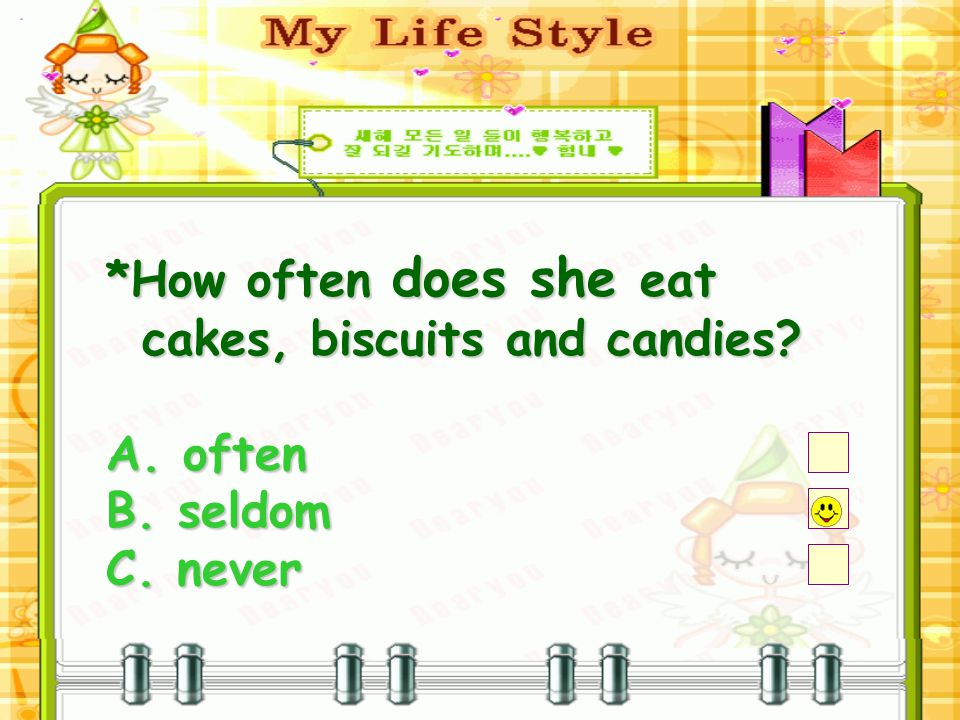 *How often does she eat cakes, biscuits and candies A. often B. seldom C. never