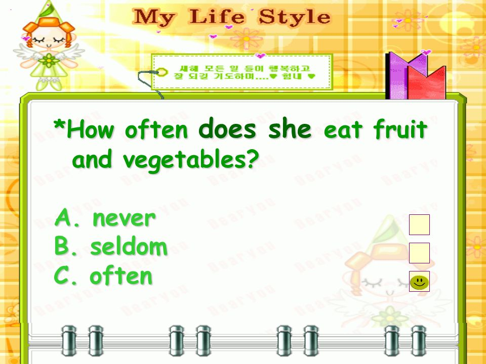 *How often does she eat fruit and vegetables? A. never B. seldom C. often