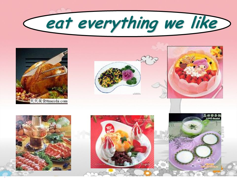 eat everything we like eat everything we like