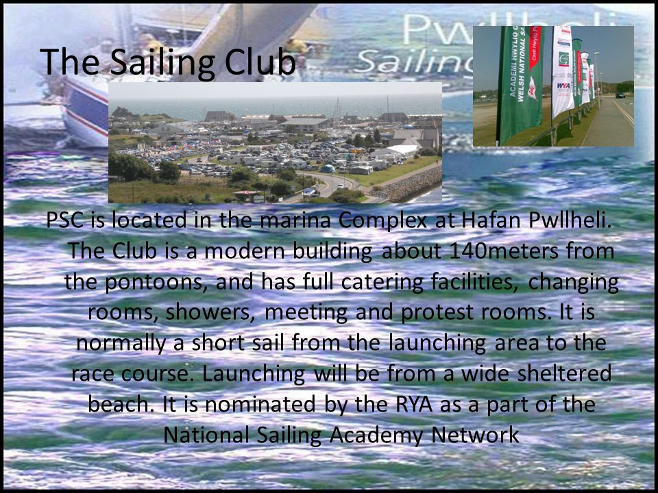 Facilities Marina space and moorings for the race management and safety boats Secure Parking space for 300 boats Fresh water hoses to wash boats after each race Clubhouse for shore focal point Safe beach access to launch and recover dinghy Additional covered space next to clubhouse with marquee to be used for briefings, social and general covered relaxation area Changing Rooms and hot showers Wi – Fi PA system Local Chandlery facilities