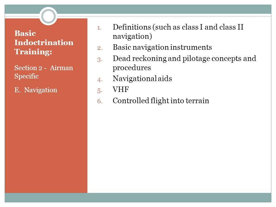 Basic Indoctrination Training: Section 2 - Airman Specific E.