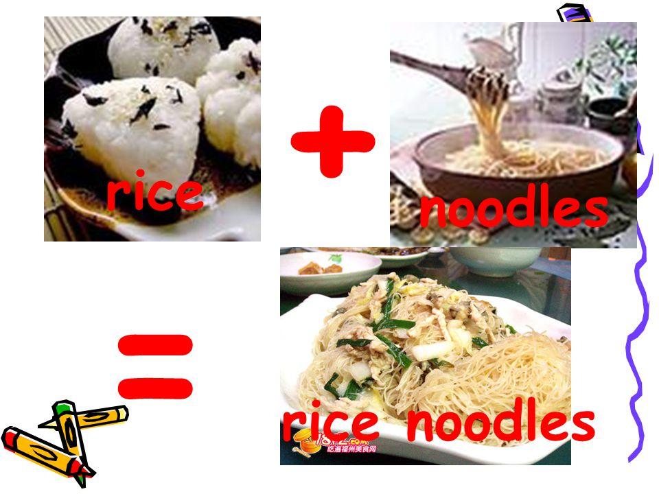 + = ? rice noodles rice noodles