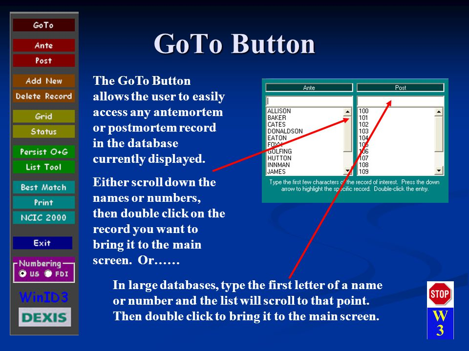 GoTo Button The GoTo Button allows the user to easily access any antemortem or postmortem record in the database currently displayed.