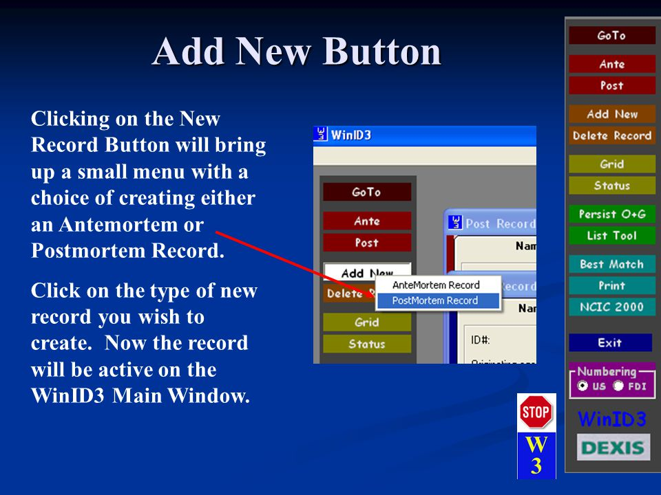 Add New Button Clicking on the New Record Button will bring up a small menu with a choice of creating either an Antemortem or Postmortem Record.
