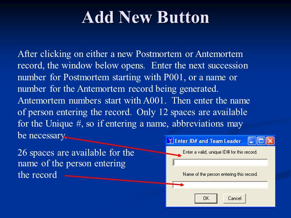 Delete Record The Delete Record Button will permanently delete the active antemortem or postmortem record.
