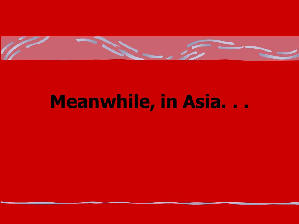 Meanwhile, in Asia...