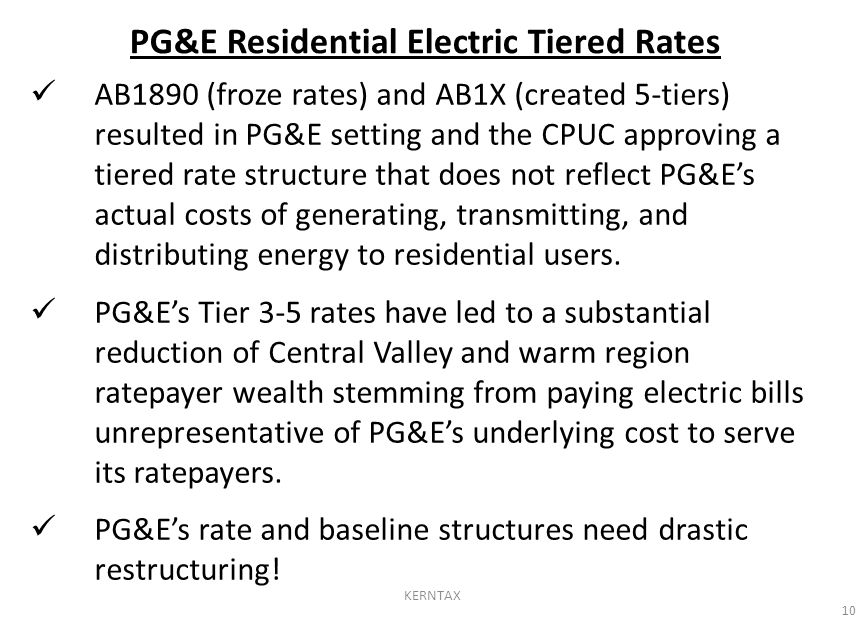 AB1890 (froze rates) and AB1X (created 5-tiers) resulted in PG&E setting and the CPUC approving a tiered rate structure that does not reflect PG&E's actual costs of generating, transmitting, and distributing energy to residential users.