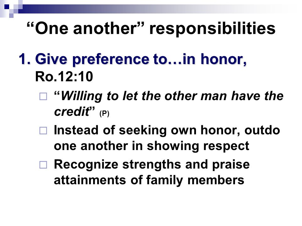 One another responsibilities 1. Give preference to…in honor, 1.