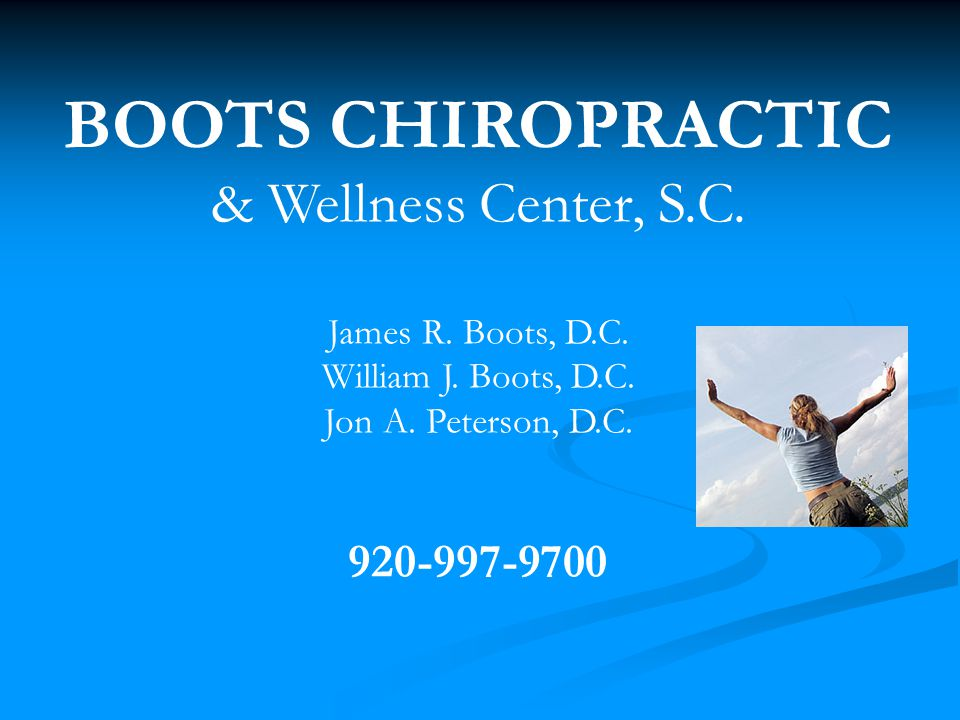 BOOTS CHIROPRACTIC & Wellness Center, S.C. James R.