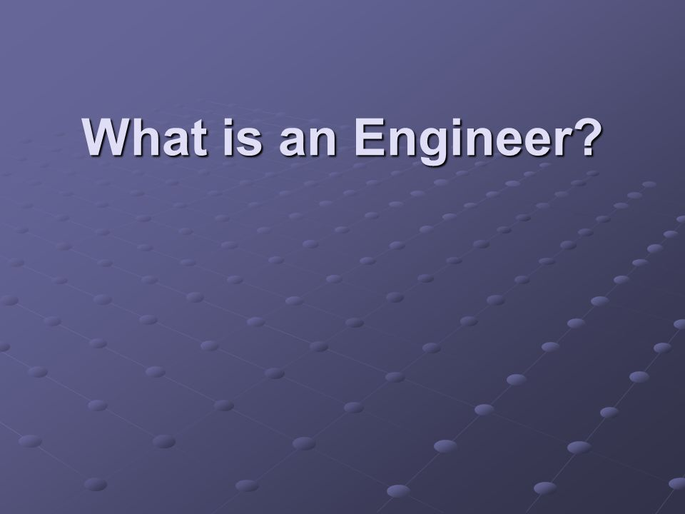 What is an Engineer?