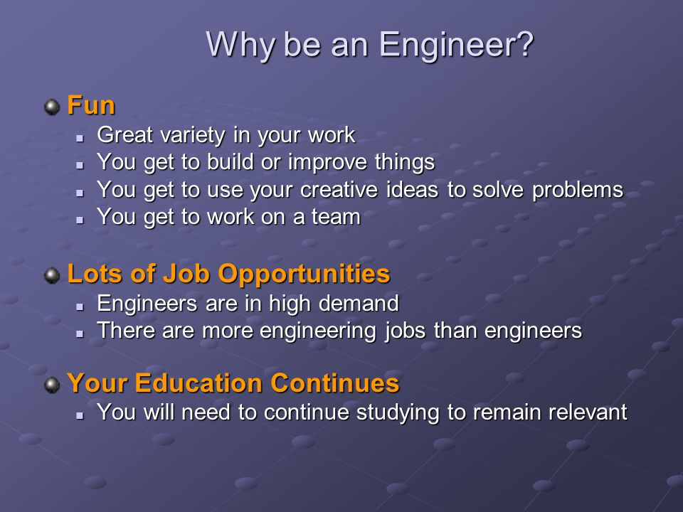 Why be an Engineer.