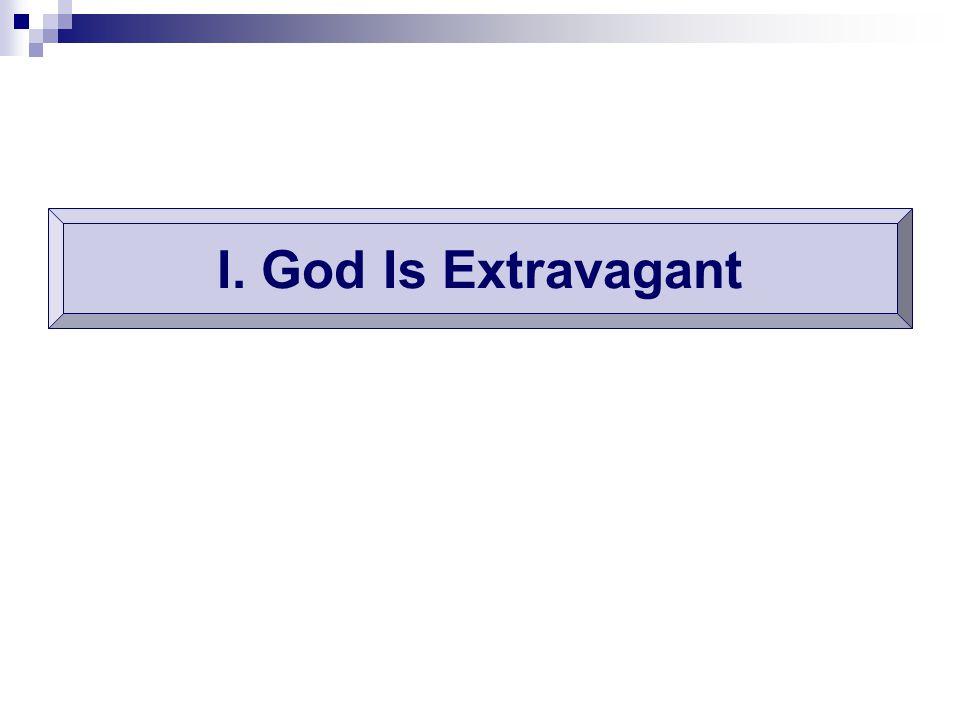 I. God Is Extravagant