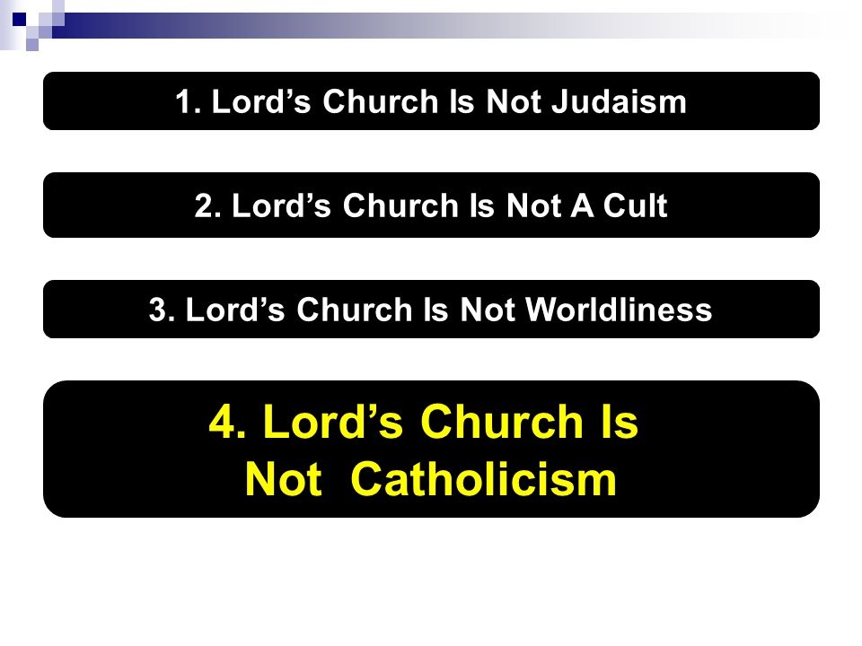 1. Lord's Church Is Not Judaism 2. Lord's Church Is Not A Cult 3.