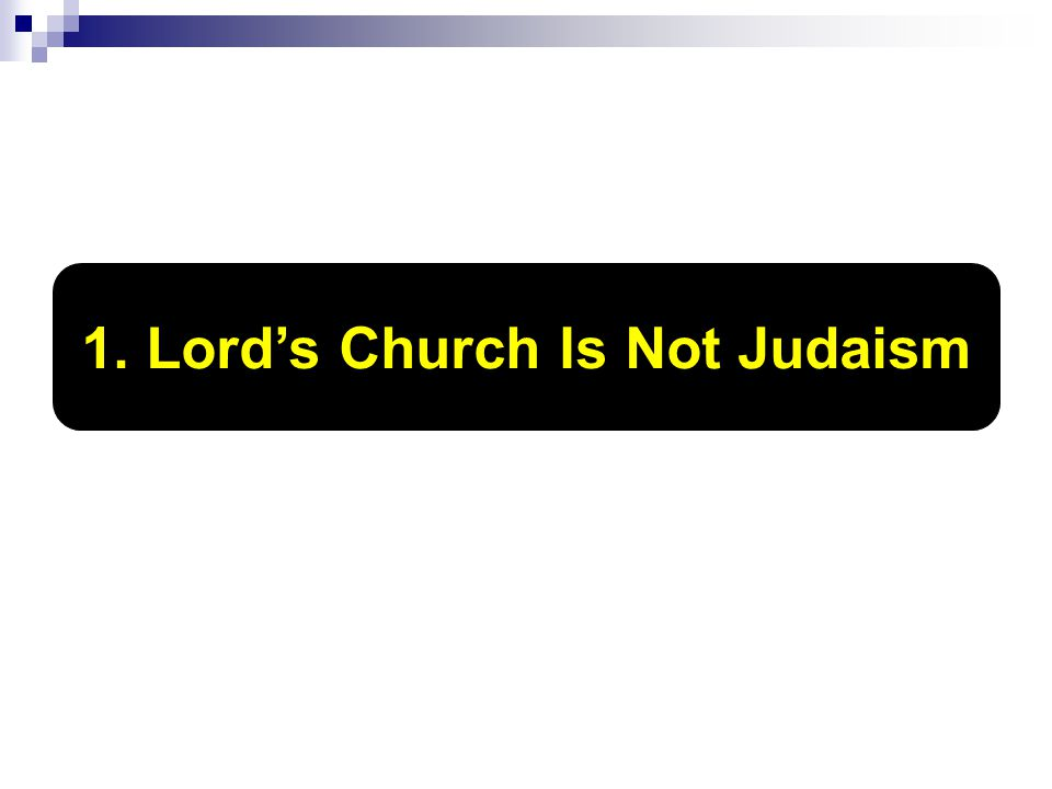1. Lord's Church Is Not Judaism