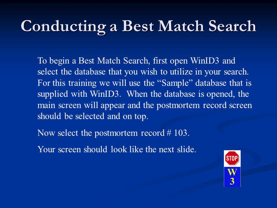 Conducting a Best Match Search To begin a Best Match Search, first open WinID3 and select the database that you wish to utilize in your search. For th