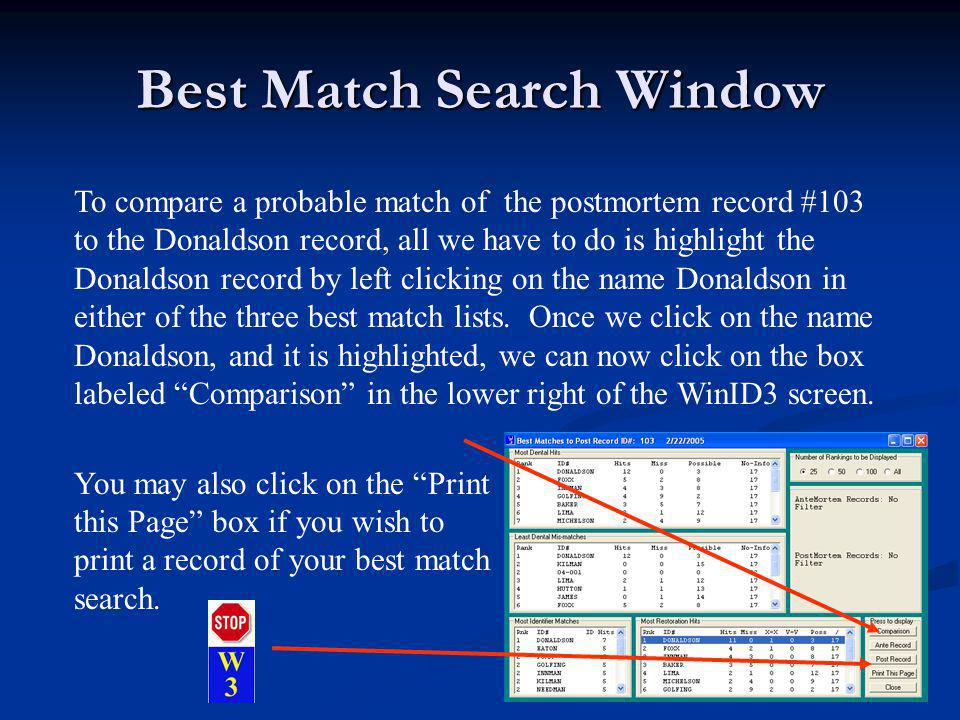 Best Match Search Window To compare a probable match of the postmortem record #103 to the Donaldson record, all we have to do is highlight the Donaldson record by left clicking on the name Donaldson in either of the three best match lists.