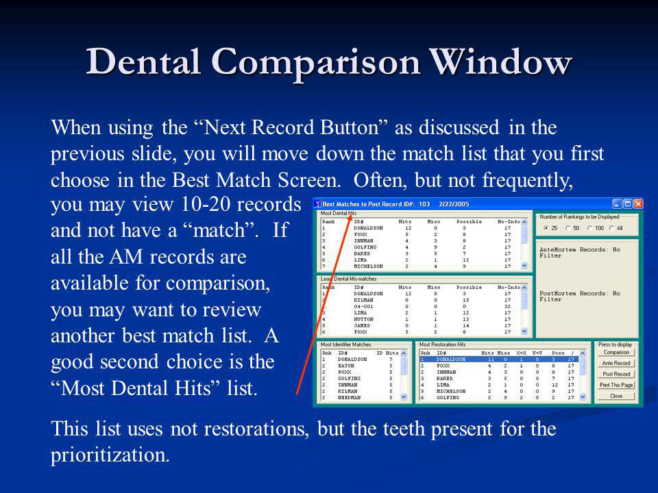 """Dental Comparison Window When using the """"Next Record Button"""" as discussed in the previous slide, you will move down the match list that you first choo"""