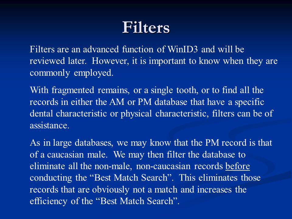 Filters Filters are an advanced function of WinID3 and will be reviewed later. However, it is important to know when they are commonly employed. With