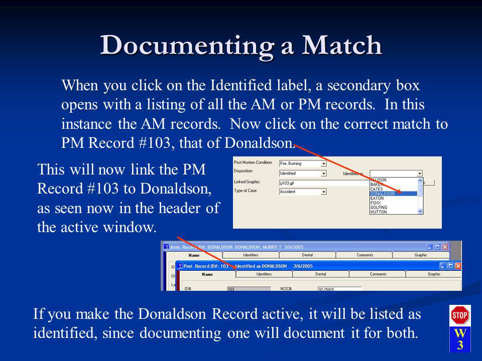 Documenting a Match When you click on the Identified label, a secondary box opens with a listing of all the AM or PM records.