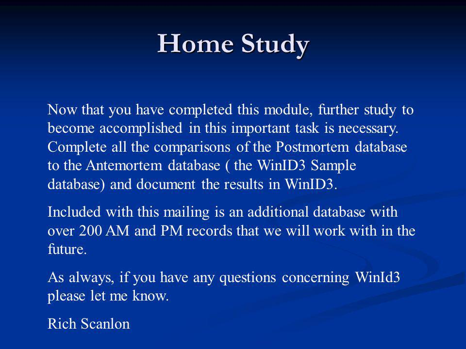 Home Study Now that you have completed this module, further study to become accomplished in this important task is necessary. Complete all the compari