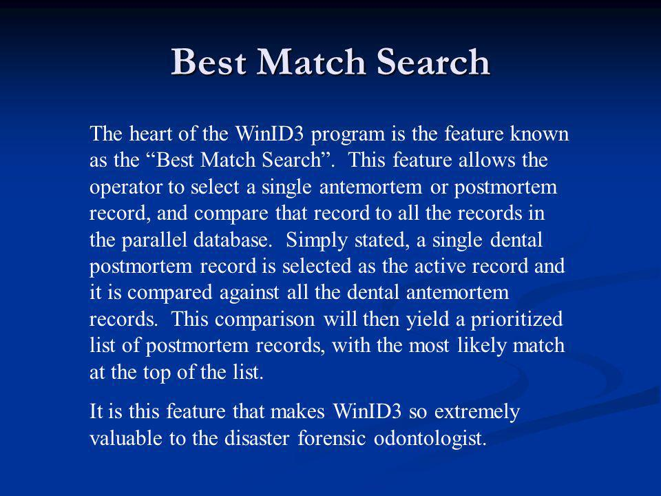 Best Match Search The heart of the WinID3 program is the feature known as the Best Match Search .