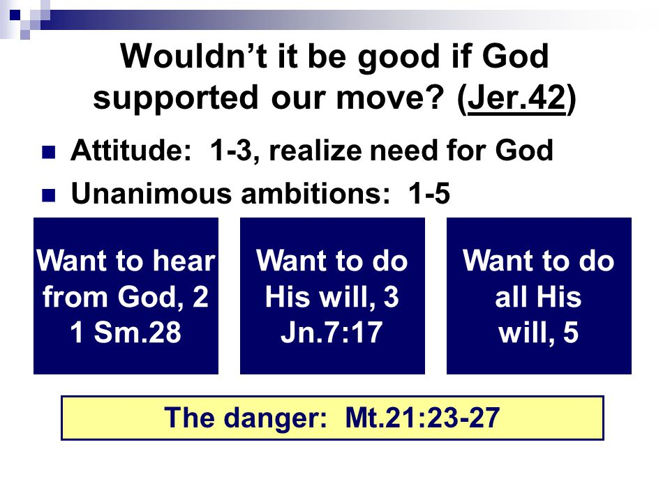 Wouldn't it be good if God supported our move.